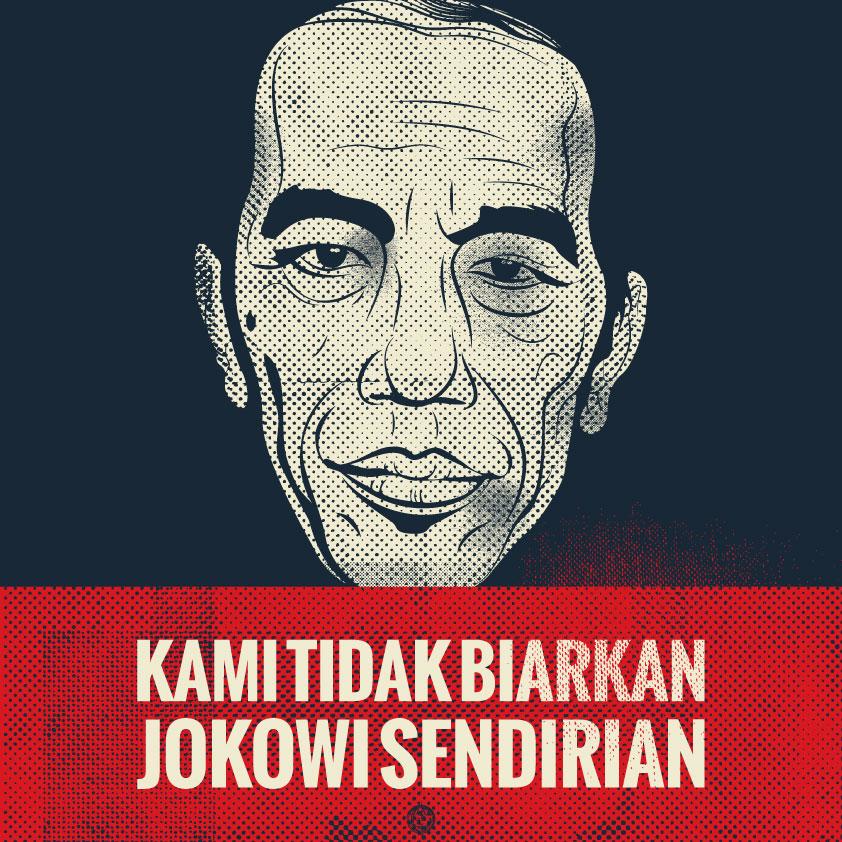 Kami Tidak Biarkan Jokowi Sendirian